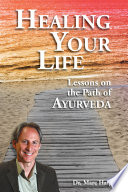 """Healing Your Life: Lessons on the Path of Ayurveda"" by Dr. Marc Halpern"