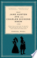 What Jane Austen Ate and Charles Dickens Knew Book