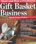 Start and Run a Profitable Gift Basket Business