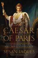 The Caesar of Paris: Napoleon Bonaparte, Rome, and the artistic obsession that shaped an empire