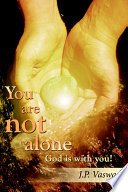 You Are Not Alone God Is With You