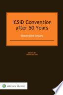 ICSID Convention after 50 Years  Unsettled Issues