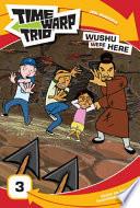 Time Warp Trio  Wushu Were Here Book PDF