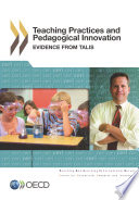 TALIS Teaching Practices and Pedagogical Innovations Evidence from TALIS