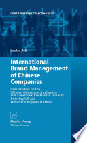 """""""International Brand Management of Chinese Companies: Case Studies on the Chinese Household Appliances and Consumer Electronics Industry Entering US and Western European Markets"""" by Sandra Bell"""