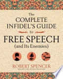 The Complete Infidel S Guide To Free Speech And Its Enemies  Book PDF