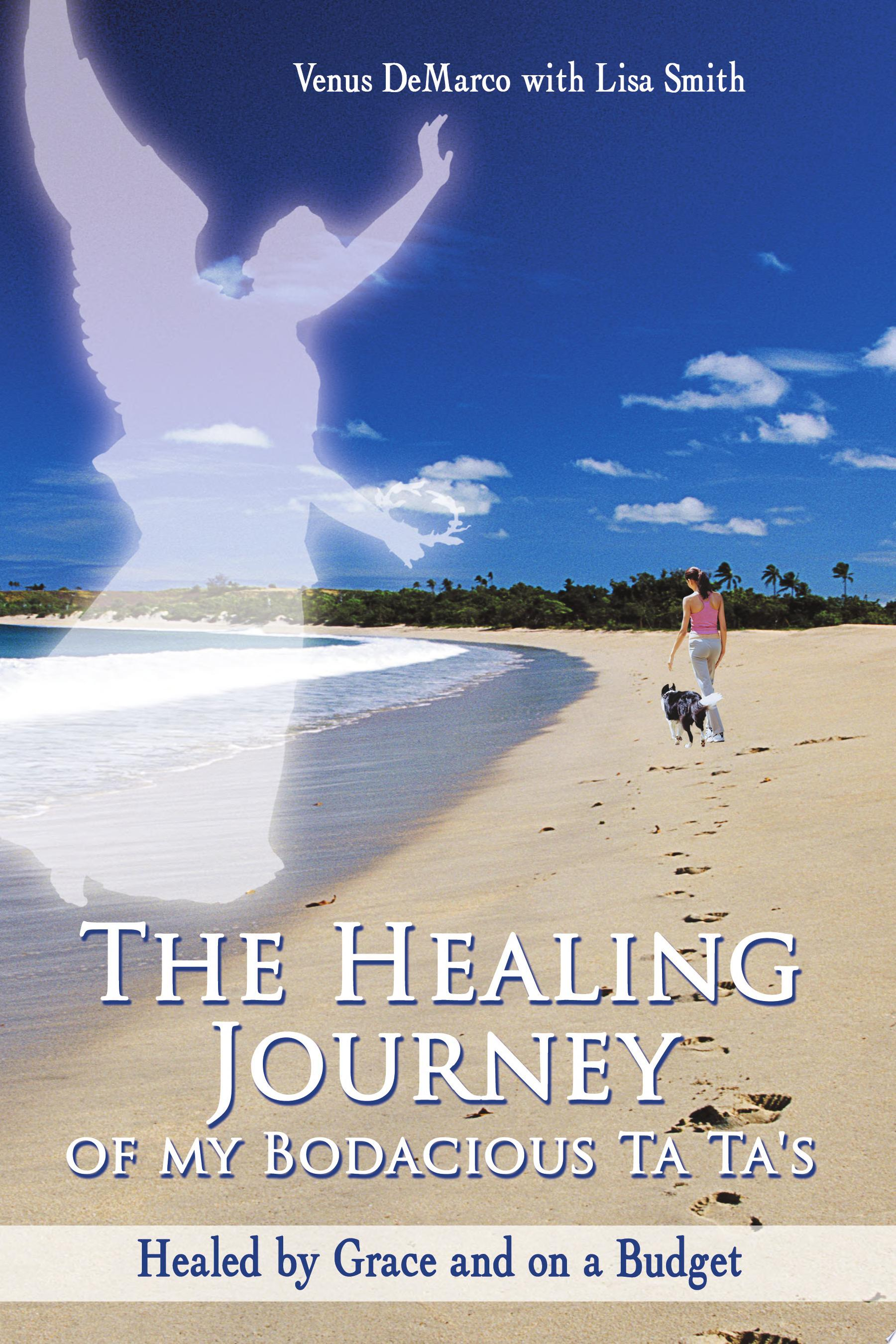 The Healing Journey of My Bodacious Ta Ta s