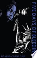 Five Days of Bleeding