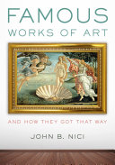 Famous Works of Art   And How They Got That Way