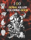 100 Serial Killers Coloring Book