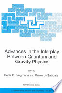 Advances in the Interplay Between Quantum and Gravity Physics Book