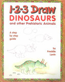 1 2 3 Draw Dinosaurs and Other Prehistoric Animals