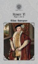 Henry VI  Part 1  2   3