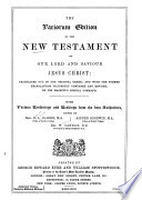 The Variorum Edition Of The New Testament Of Our Lord And Saviour Jesus Christ