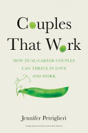 Couples that work: how dual-career couples can thrive in love and work