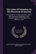 The Letter of Columbus on the Discovery of America: A Facsimile of the Pictorial Edition, with a New and Literal Translation, and a Complete Reprint O