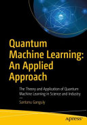 Quantum Machine Learning: An Applied Approach