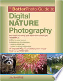 The BetterPhoto Guide to Digital Nature Photography Book