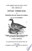 The American Cottage Cookery book  Or  Housekeeping Made Easy  Pleasant and Economical in All Its Departments Book PDF