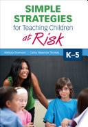 Simple Strategies for Teaching Children at Risk  K 5