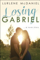 Losing Gabriel: A Love Story [Pdf/ePub] eBook