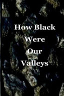 How Black Were Our Valleys