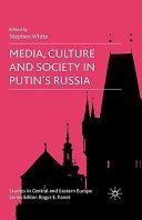 Media  Culture and Society in Putin s Russia Book