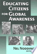 """Educating Citizens for Global Awareness"" by Nel Noddings, Boston Research Center for the 21st Century"