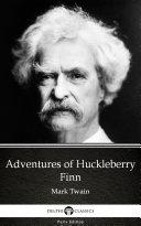 Adventures of Huckleberry Finn by Mark Twain   Delphi Classics  Illustrated