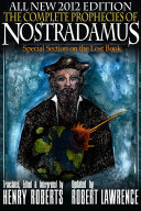 The Complete Prophecies of Nostradamus   2012 Edition