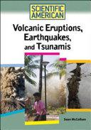 Volcanic Eruptions, Earthquakes, and Tsunamis
