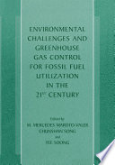 Environmental Challenges and Greenhouse Gas Control for Fossil Fuel Utilization in the 21st Century Book