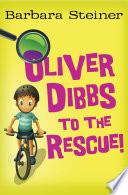 Oliver Dibbs to the Rescue  Book PDF