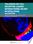 Tailoring NK Cell Receptor-Ligand Interactions: an Art in Evolution, 2nd Edition