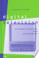 Digital Television Standardization and Strategies
