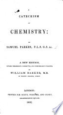 A Catechism of Chemistry     A new edition     considerably enlarged by W  Barker Book PDF
