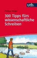 300 Tipps fürs wissenschaftliche Schreiben