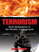 Terrorism  : From Robespierre to the Weather Underground