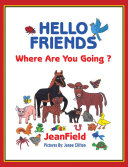 Hello Friends: Where are You Going?
