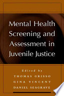 Mental Health Screening and Assessment in Juvenile Justice Book