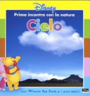 Cielo. Con Winnie the Pooh e i suoi amici