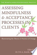 Assessing Mindfulness Acceptance Processes In Clients Book PDF