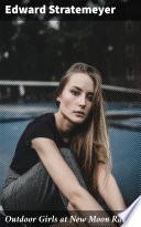 Outdoor Girls at New Moon Ranch