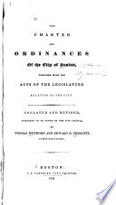 The Charter And Ordinances Of The City Of Boston Together With The Acts Of The Legislature Relating To The City