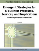 Emergent Strategies for E Business Processes  Services and Implications  Advancing Corporate Frameworks
