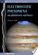 Electrostatic Phenomena on Planetary Surfaces
