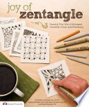 """""""Joy of Zentangle: Drawing Your Way to Increased Creativity, Focus, and Well-Being"""" by Marie Browning, Suzanne McNeill, Sandy Bartholomew"""