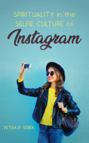 Spirituality in the Selfie Culture of Instagram