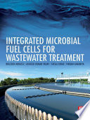 Integrated Microbial Fuel Cells for Wastewater Treatment