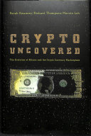 link to Crypto uncovered : the evolution of Bitcoin and the crypto currency marketplace in the TCC library catalog